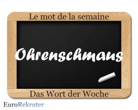 Le mot de la semaine: Ohrenschmaus