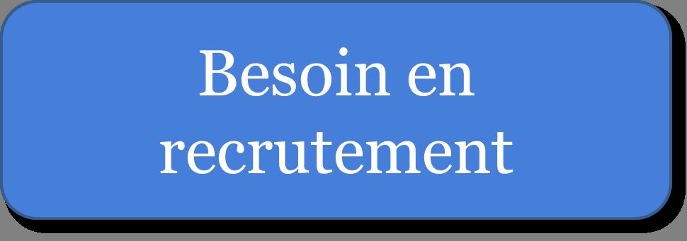 Besoin en recrutement